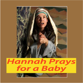 """5 W Questions For the Story of """"Hannah Prays for a Baby"""" - 1 Samuel 1"""