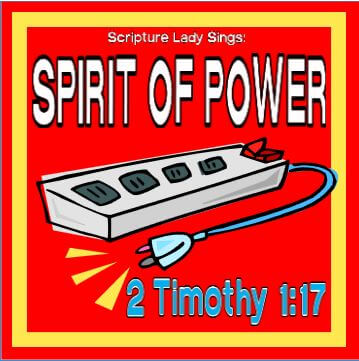 A Bible Memory Verse Song for 2 Timothy 1:7: Spirit of Power