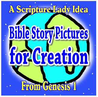 Bible Story Pictures for Creation: A Scripture Lady Idea
