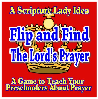 The Lords Prayer for Preschoolers: A Scripture Lady Idea