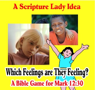 Which Feelings are They Feeling? – A Bible Game for Mark 12:30