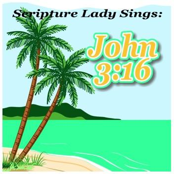 A Bible Verse Song for John 3:16 by The Scripture Lady