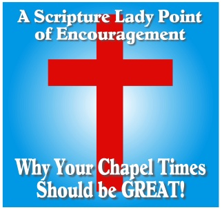 Why Your Chapel Times Should be GREAT! by The Scripture Lady