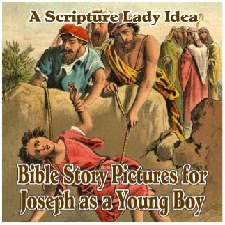 Bible Story Pictures for the Story of Joseph as a Young Boy: A Scripture Lady Idea