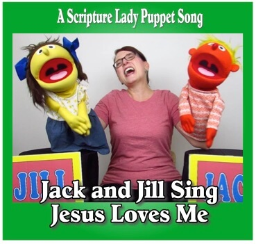 Jack and Jill Sing Jesus Loves Me: A Puppet Bible Song by The Scripture Lady