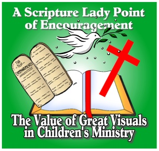 The Value of Great Visuals in Children's Ministry by The Scripture Lady