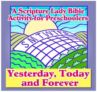Yesterday, Today and Forever: A Fun Bible Activity for Preschoolers