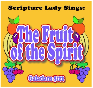 The Fruit of the Spirit Bible Song by The Scripture Lady