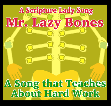 Don't Be a Mister Lazy Bones: A Bible Theme Song by The Scripture Lady