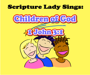 """A Bible Song for 1 John 3:1 Called """"Children of God"""" by The Scripture Lady"""