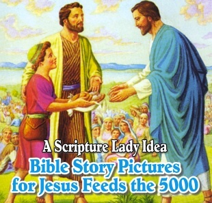Bible Story Pictures for the Story of Jesus Feeds the 5000: A Scripture Lady Idea