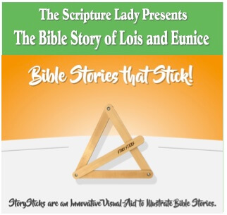 The Bible Story of Lois and Eunice Told with Bible Story Sticks