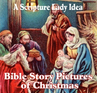 Bible Story Pictures for the Story of Christmas: A Scripture Lady Idea