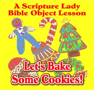 Let's Bake Some Cookies Bible Object Lesson by The Scripture Lady