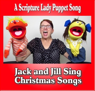 Jack and Jill Puppets Sing Christmas Songs with The Scripture Lady