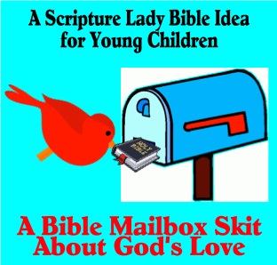 Bible Mailbox Skit About God's Love by The Scripture Lady