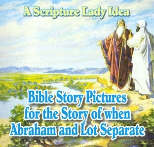 Bible Story Pictures for the Story of when Abraham and Lot Part Ways