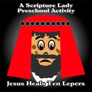 Jesus Heals 10 Lepers Preschool Game by The Scripture Lady