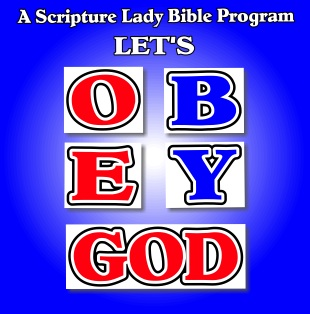 Let's OBEY God – The Scripture Lady's Newest Elementary Bible Program