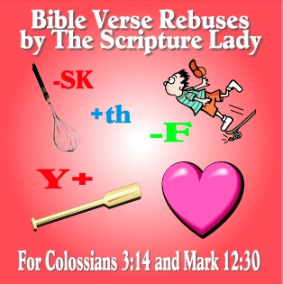 Bible Verse Rebuses for Colossians 3:14 and Mark 12:30
