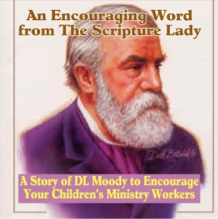 A Story of DL Moody to Encourage Your Children's Ministry Workers