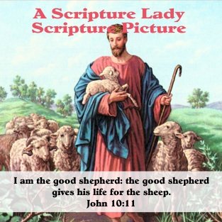 Jesus the Good Shepherd: Today's SCRIPTURE PICTURE from The Scripture Lady