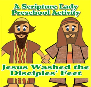 Teach Your Preschoolers that Jesus Washed the Disciples' Feet – A Preschool Activity