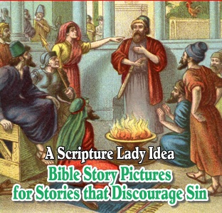 Bible Story Pictures of Stories that Discourage Sin