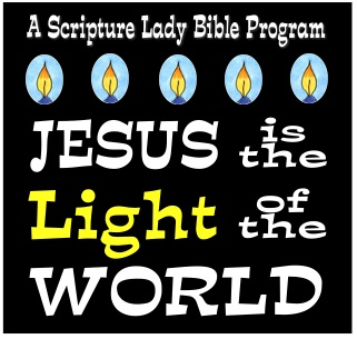 Jesus is the Light of the World: A NEW Scripture Lady Program for Preschoolers