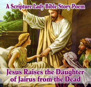 The Daughter of Jairus Bible Story for Kids – A Poem by The Scripture Lady