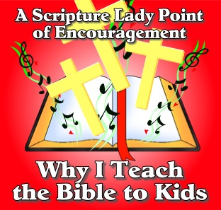 Why I Teach the Bible to Kids: A Word of Encouragement from The Scripture Lady