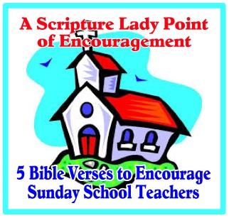 Bible Verses to Encourage Sunday School Teachers