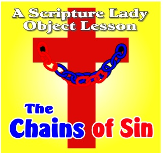 Chains of Sin Bible Object Lesson – Script by The Scripture Lady