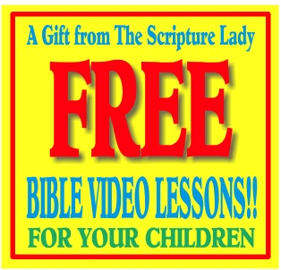 FREE Bible Video Lessons from The Scripture Lady for the Next 8 Weeks (at least!)