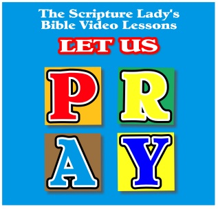 Let Us Pray Bible Video Lessons for Week Six