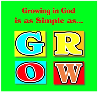 Growing in God is as Simple as G-R-O-W! – A Video by The Scripture Lady