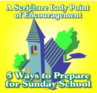5 Ways to Prepare for Sunday School by The Scripture Lady