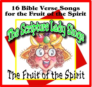 16 Bible Verse Songs for the Fruit of the Spirit by The Scripture Lady