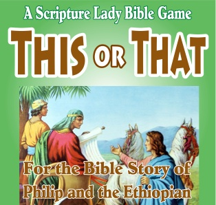 Bible Game for Philip and the Ethiopian by The Scripture Lady