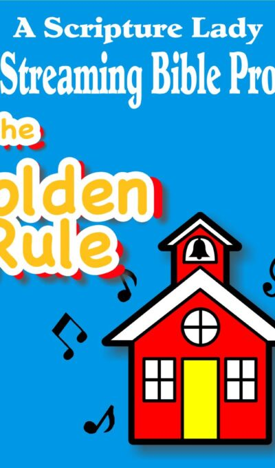 Sign Up for a FREE Scripture Lady LIVE Streaming Preschool Bible Program: The Golden Rule