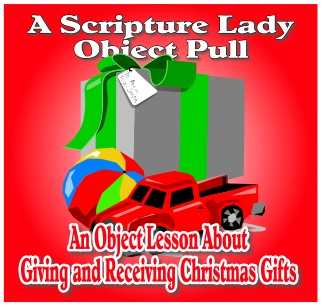 A Bible Object Lesson About Giving and Receiving Christmas Gifts by The Scripture Lady