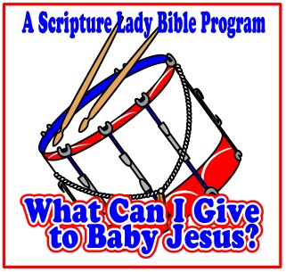 Christmas Bible Program for Preschoolers: What Can I Give to Baby Jesus?