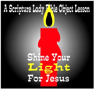 Shine Your Light for Jesus Bible Object Lesson by The Scripture Lady