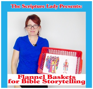 Bible Storytelling with Flannel Baskets – A Scripture Lady Sunday School Activity