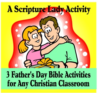 3 Father's Day Bible Activities for Any Christian Classroom by The Scripture Lady