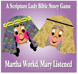 Martha Worked, Mary Listened: A Bible Story Game by The Scripture Lady